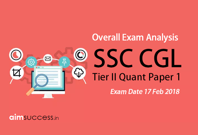 SSC CGL Tier II Exam Analysis 17 Feb 2018: Quant Paper I