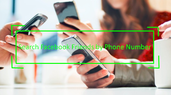 How to Find someone On Facebook Using their Phone Number