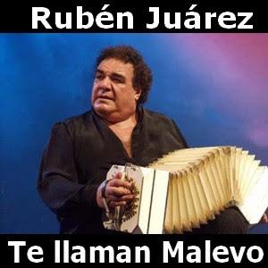 Ruben Juarez - Te llaman Malevo