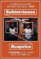 Concierto de Subterráneos y Acapvlco en El Perro de la parte de atrás del coche