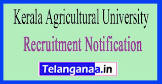 Kerala Agricultural University KAU Recruitment Notification 2017