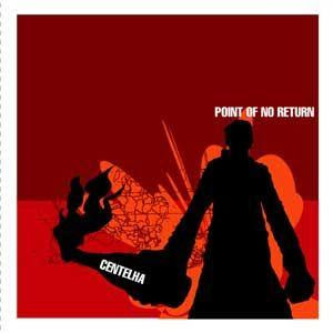 Point of No Return Centelha 2000