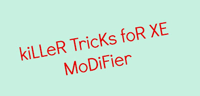 Killer tricks to learn how to use new modifier XE in 2015