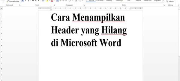 Cara Menampilkan Header atau Margin Atas yang Hilang di Microsoft Word