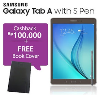 Samsung Galaxy Tab A with S-Pen promo cashback Rp 100 ribu dan bonus Book Cover
