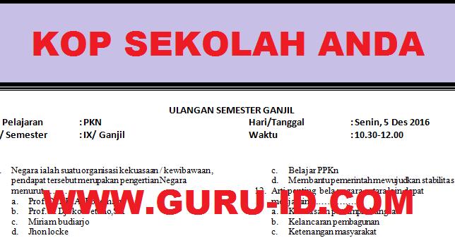 Soal Uas Pkn Kelas 9 Semester 1 2 Dan Kunci Jawaban Kurikulum 2013 Ktsp Tahun 2018 2019 Info Pendidikan Terbaru