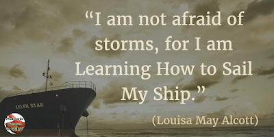 "71 Quotes About Life Being Hard But Getting Through It: ""I am not afraid of storms, for I am learning how to sail my ship."" - Louisa May Alcott"