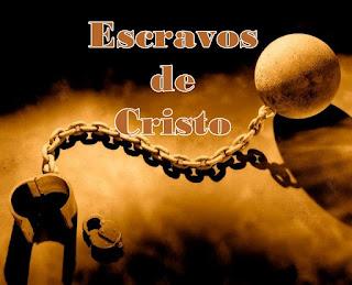 Escravos de Cristo