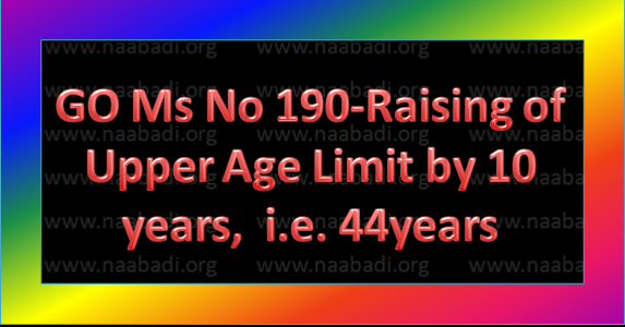 GO Ms No 190-Raising of Upper Age Limit by 10 years for the ensuing recruitments through TSPSC  and other Recruiting Agencies