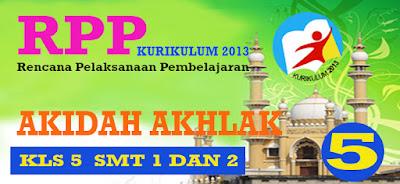 RPP KURIKULUM 2013 AKIDAH AKHLAK KELAS 5 SEMESTER 1 DAN 2