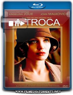 A Troca Torrent – BluRay Rip 720p e 1080p Dual Áudio