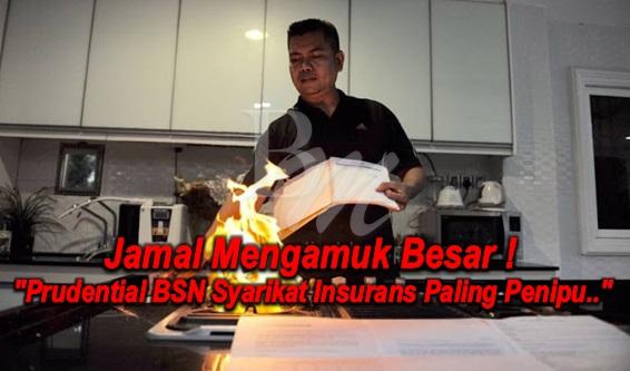 """Jamal Mengamuk Besar ! """"Prudential BSN Syarikat Insurans Paling Penipu.."""" (6 Gambar)"""