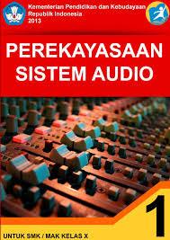 Download Buku Paket Perekayasaan Sistem Audio 1 Kelas 10 SMK Kurikulum 2013