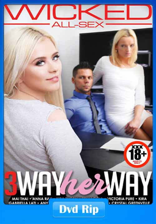 [18+] 3 Way Her Way XXX 2017 DVDRip 480p 450MB Adult Movie Downlaod And Wicked Pictures Full Sex, Porn Movies Free Watch Adult Movies-300MB.NET