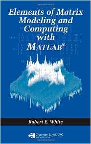 Elements of Matrix Modeling and Computing with MATLAB pdf free download