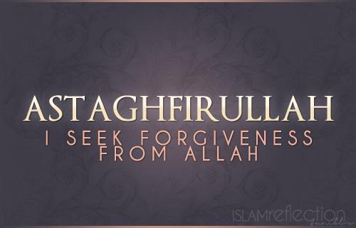 Forgive Me | Astaghfirullah Al-Azim!