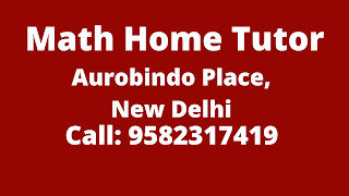 Best Maths Tutors for Home Tuition in Aurobindo Place, Delhi. Call:9582317419