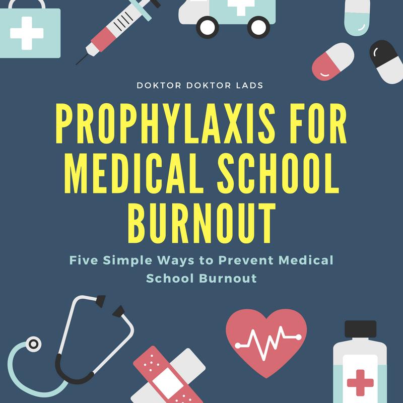 Prophylaxis for Medical School Burnout - Doktor Doktor Lads