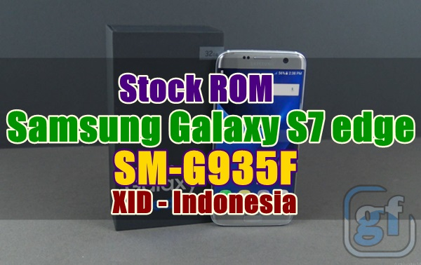 Firmware Samsung Galaxy S7 Edge SM-G935F Bahasa Indonesia
