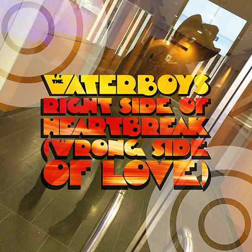 'Right side of heartbreak', single The Waterboys