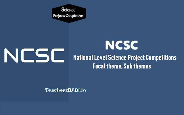 ncsc district level,state level, national level,national childrens science project competitions 2019-2020, themes,sub themes,national children's science congress, innovations in science and technology for sustainable development