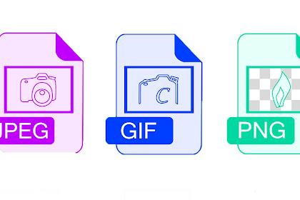 Perbedaan Gambar Ekstensi JPEG, GIF, PNG