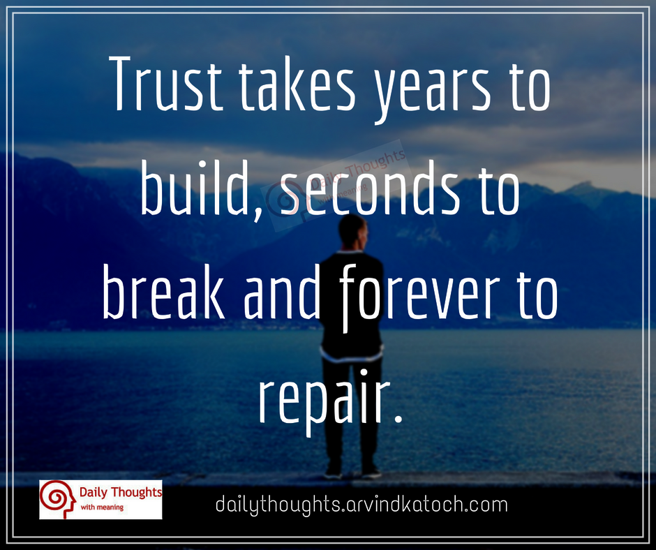 Trust Takes Years To Build Seconds To Break Daily Thought With