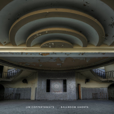 Jim Copperthwaite – Ballroom Ghosts