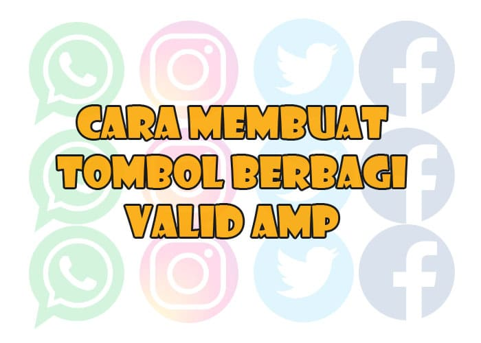 Cara Membuat Social Share Valid AMP