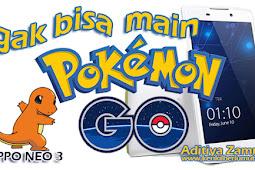 Gak Bisa Main Pokemon Go di OPPO Neo 3 R831K Hampir Terjajah Teknologi
