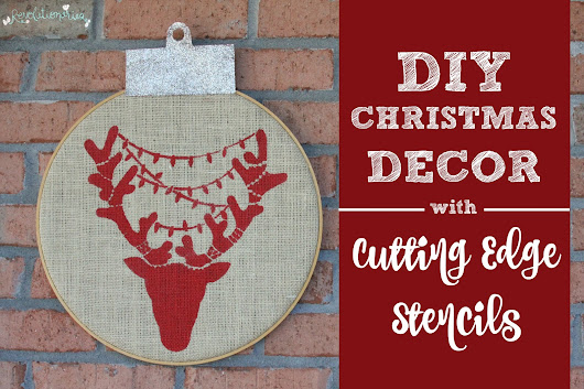 Revolutionaries: DIY Christmas Decor with Cutting Edge Stencils (and a Giveaway!)