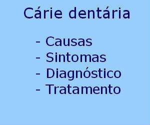 Cárie dentária causas sintomas diagnóstico tratamento prevenção