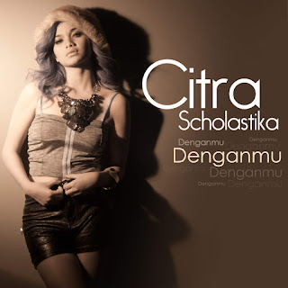 Citra Scholastika - Denganmu on iTunes