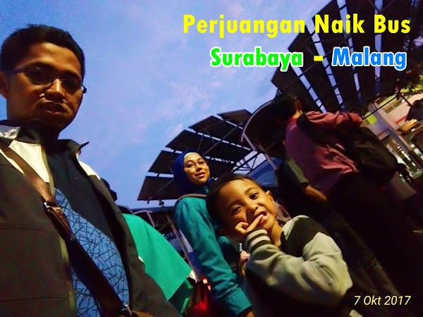 Perjuangan Naik Bus Surabaya-Malang