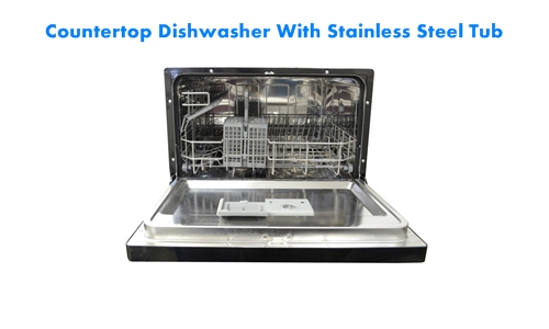 countertop dishwasher with stainless steel tub