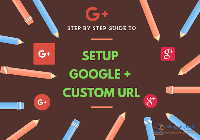 Step By Step Guide to Setup Google Plus custom url