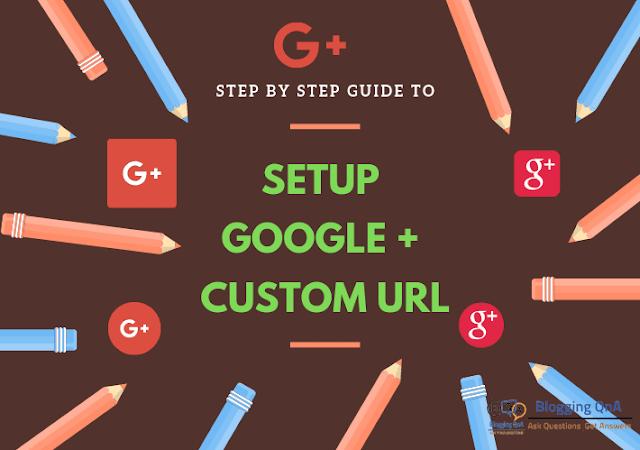 Step By Step Guide to Setup Google Plus custom URL