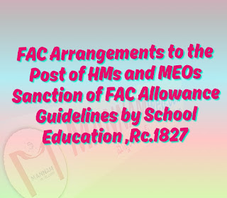 FAC Arrangements to the Post of HMs and MEOs  Sanction of FAC Allowance Guidelines by School Education ,Rc.1827