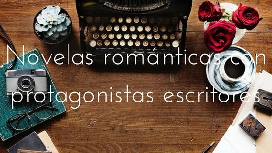 novelas románticas con protagonistas escritores