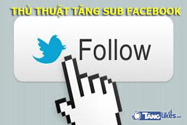 cach tang sub facebook nhanh
