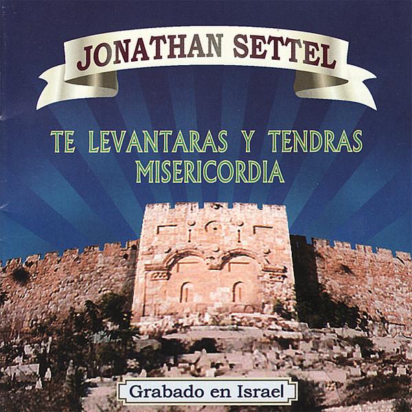 Jonathan Settel-Te Levantarás y Tendrás Misericordia-