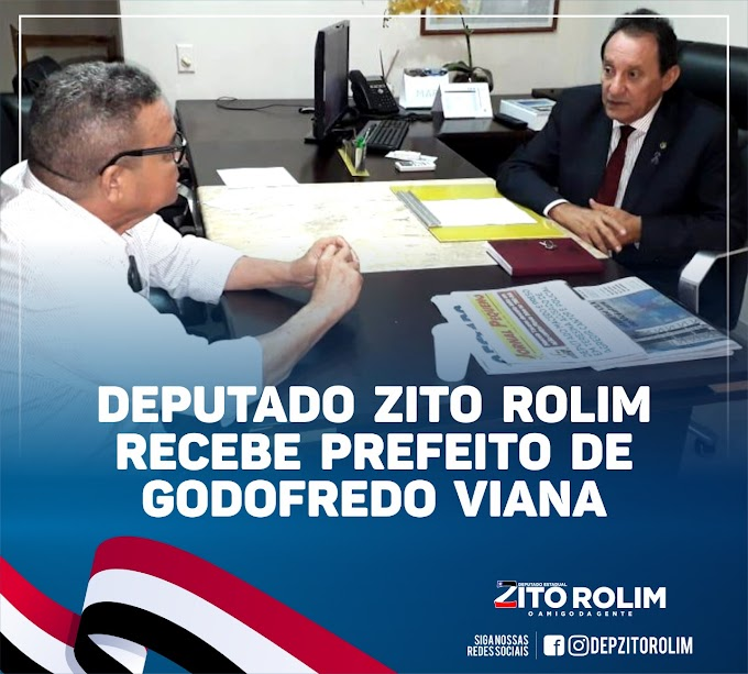 Deputado Zito Rolim volta à agenda de trabalhos e recebe visita do prefeito de Godofredo Viana