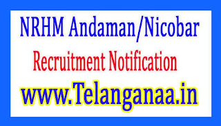 NRHM Andaman/Nicobar Recruitment Notification 2017