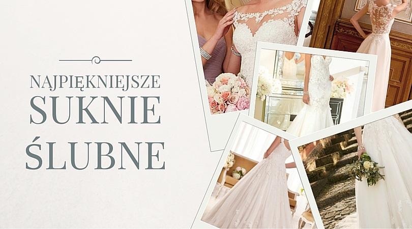 Najpiękniejsze suknie ślubne - mix inspiracji