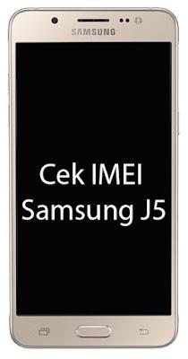 Cara Cek Kode IMEI Samsung J5 Asli