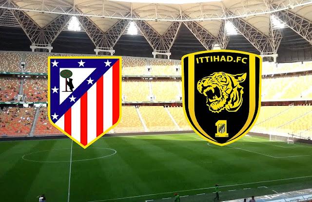 نتيجة مباراة الإتحاد السعودي واتلتيكو مدريد | 3 - 2 لصالح اتلتيكو مدريد
