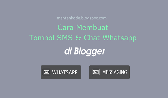Cara Membuat Tombol SMS dan Chat Whatsapp di Blog