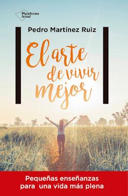 LIBRO - El arte de vivir mejor : Pedro Martinez Ruiz (Plataforma - 17 Octubre 2016) Edición papel & digital ebook kindle AUTOAYUDA | Comprar en Amazon España