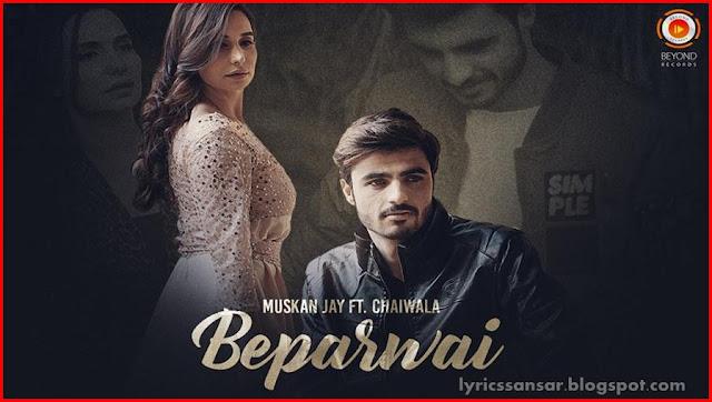Beparwai Lyrics : Muskan Jay | Chai Wala | Arshad Khan