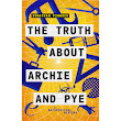 The Truth About Archie And Pye, by Jonathan Pinnock